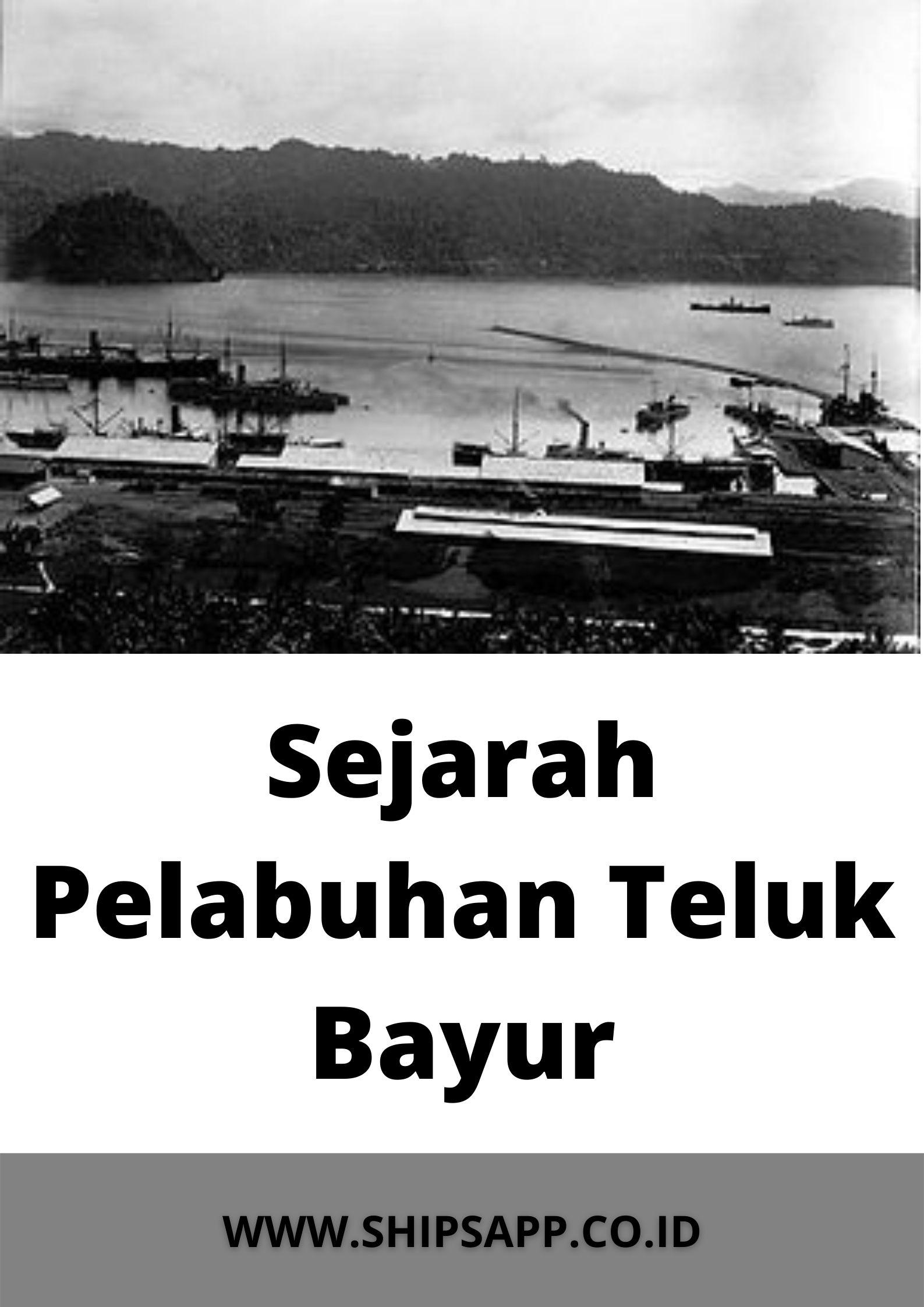 Sejarah Pelabuhan Teluk Bayur